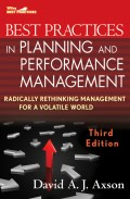 Best Practices in Planning and Performance Management. Radically Rethinking Management for a Volatile World