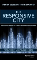 The Responsive City. Engaging Communities Through Data-Smart Governance