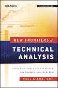 New Frontiers in Technical Analysis. Effective Tools and Strategies for Trading and Investing