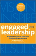 Engaged Leadership. Building a Culture to Overcome Employee Disengagement