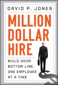 Million-Dollar Hire. Build Your Bottom Line, One Employee at a Time