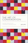 The Art of Conversation. Change Your Life with Confident Communication