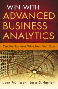 Win with Advanced Business Analytics. Creating Business Value from Your Data
