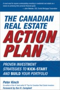 The Canadian Real Estate Action Plan. Proven Investment Strategies to Kick Start and Build Your Portfolio