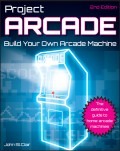 Project Arcade. Build Your Own Arcade Machine