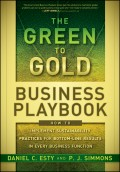 The Green to Gold Business Playbook. How to Implement Sustainability Practices for Bottom-Line Results in Every Business Function