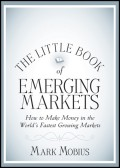 The Little Book of Emerging Markets. How To Make Money in the World's Fastest Growing Markets