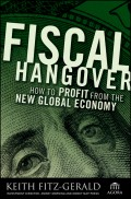 Fiscal Hangover. How to Profit From The New Global Economy