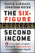 The Six-Figure Second Income. How To Start and Grow A Successful Online Business Without Quitting Your Day Job