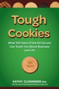 Tough Cookies. Leadership Lessons from 100 Years of the Girl Scouts