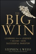 The Big Win. Learning from the Legends to Become a More Successful Investor