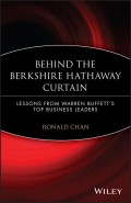 Behind the Berkshire Hathaway Curtain. Lessons from Warren Buffett's Top Business Leaders