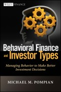 Behavioral Finance and Investor Types. Managing Behavior to Make Better Investment Decisions