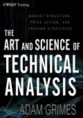 The Art and Science of Technical Analysis. Market Structure, Price Action and Trading Strategies