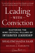 Leading with Conviction. Mastering the Nine Critical Pillars of Integrated Leadership