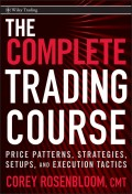 The Complete Trading Course. Price Patterns, Strategies, Setups, and Execution Tactics