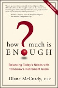 How Much Is Enough?. Balancing Today's Needs with Tomorrow's Retirement Goals