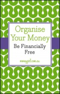 Organise Your Money. Be Financially Free