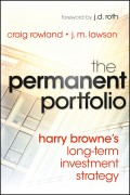The Permanent Portfolio. Harry Browne's Long-Term Investment Strategy