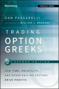 Trading Options Greeks. How Time, Volatility, and Other Pricing Factors Drive Profits