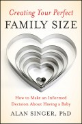 Creating Your Perfect Family Size. How to Make an Informed Decision About Having a Baby