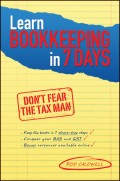 Learn Bookkeeping in 7 Days. Don't Fear the Tax Man