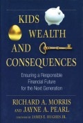 Kids, Wealth, and Consequences. Ensuring a Responsible Financial Future for the Next Generation