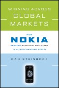 Winning Across Global Markets. How Nokia Creates Strategic Advantage in a Fast-Changing World