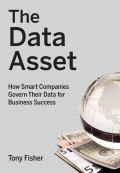 The Data Asset. How Smart Companies Govern Their Data for Business Success