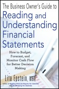 The Business Owner's Guide to Reading and Understanding Financial Statements. How to Budget, Forecast, and Monitor Cash Flow for Better Decision Making
