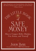 The Little Book of Safe Money. How to Conquer Killer Markets, Con Artists, and Yourself