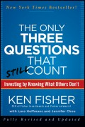 The Only Three Questions That Still Count. Investing By Knowing What Others Don't