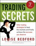 Trading Secrets. Killer trading strategies to beat the markets and finally achieve the success you deserve