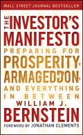 The Investor's Manifesto. Preparing for Prosperity, Armageddon, and Everything in Between