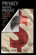 Privacy Means Profit. Prevent Identity Theft and Secure You and Your Bottom Line