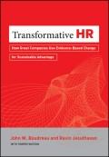 Transformative HR. How Great Companies Use Evidence-Based Change for Sustainable Advantage