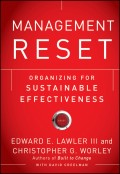 Management Reset. Organizing for Sustainable Effectiveness