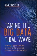 Taming The Big Data Tidal Wave. Finding Opportunities in Huge Data Streams with Advanced Analytics