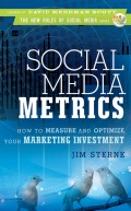 Social Media Metrics. How to Measure and Optimize Your Marketing Investment