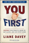 You First. Inspire Your Team to Grow Up, Get Along, and Get Stuff Done