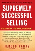 Supremely Successful Selling. Discovering the Magic Ingredient