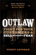 Outlaw. Fight for Your Customers and Sell Without Fear