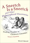 A Sneetch is a Sneetch and Other Philosophical Discoveries. Finding Wisdom in Children's Literature