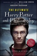 The Ultimate Harry Potter and Philosophy. Hogwarts for Muggles
