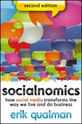 Socialnomics. How Social Media Transforms the Way We Live and Do Business