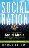 Social Nation. How to Harness the Power of Social Media to Attract Customers, Motivate Employees, and Grow Your Business