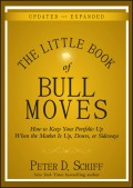 The Little Book of Bull Moves, Updated and Expanded. How to Keep Your Portfolio Up When the Market Is Up, Down, or Sideways