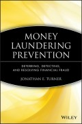 Money Laundering Prevention. Deterring, Detecting, and Resolving Financial Fraud