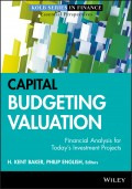 Capital Budgeting Valuation. Financial Analysis for Today's Investment Projects