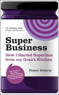 SuperBusiness. How I Started SuperJam from My Gran's Kitchen